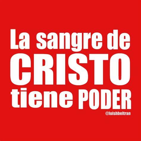 imagenes cristianas la sangre de cristo tiene poder la sangre de cristo tiene poder oracion de liberacion