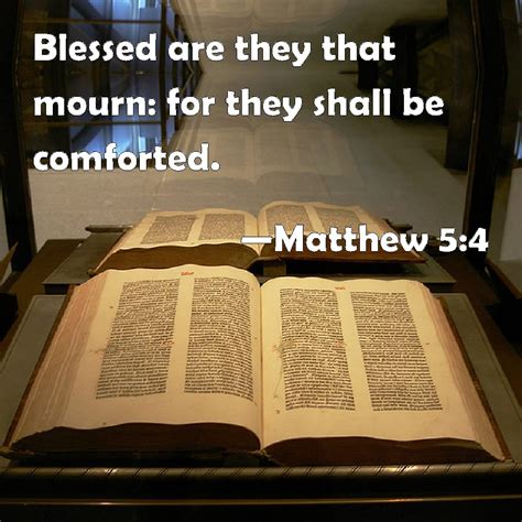 blessed are those who mourn for they shall be comforted matthew 5 4 blessed are they that mourn for they shall be