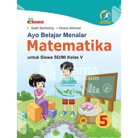 buku ayo belajar menalar matematika sd mi kelas v k13 rev