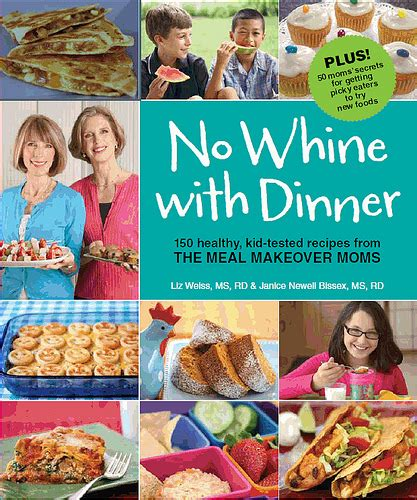 family makeover books no whine with dinner turns mealtime whines into quot wows