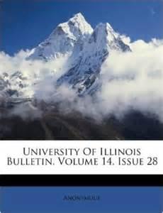 University of illinois bulletin volume 14 issue 28 anonymous
