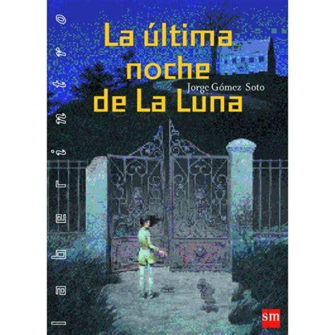 libro la ltima noche en el rinc 243 n del lector la 218 ltima noche de la luna