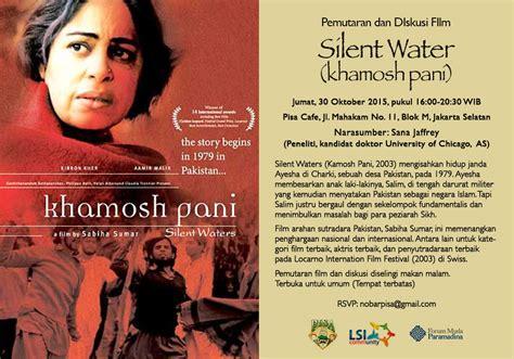 film terbaik oktober 2015 pemutaran dan diskusi film silent water kamosh pani
