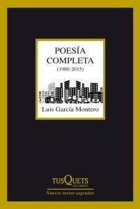 poesia completa i contempora 8497931629 poes 237 a completa 1980 2015 luis garc 237 a montero