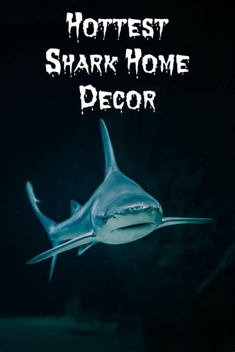 shark home decor shark home decor perfect for enjoying shark week