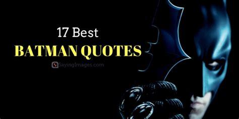 Batman Quotes 17 Best Batman Quotes Sayingimages