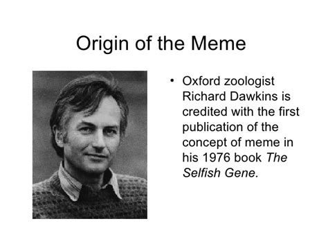 Richard Dawkins Meme Theory - meme