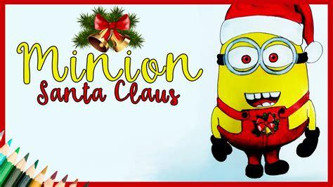 imagenes de minions vestidos de santa claus dibujar un minion santa claus dibujos navidad youtube