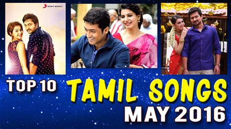 new year tamil songs top 10 tamil songs may 2016 tamil songs weekly chart