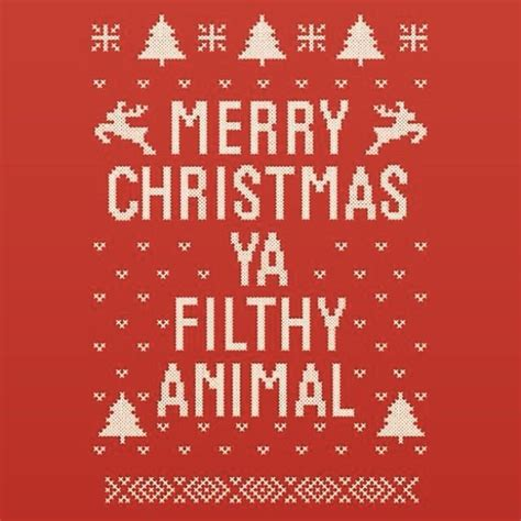 images of merry christmas you filthy animal merry christmas ya filthy animal pictures photos and