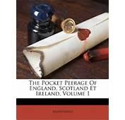 The Pocket Peerage Of England Scotland Et Ireland Volume 1