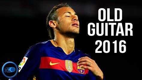 neymar born again neymar jr old guitar skills goals 2016 hd youtube