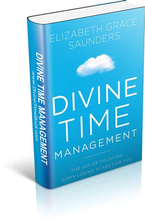 divine time management the joy of trusting god s loving plans for you ebook divine time management book