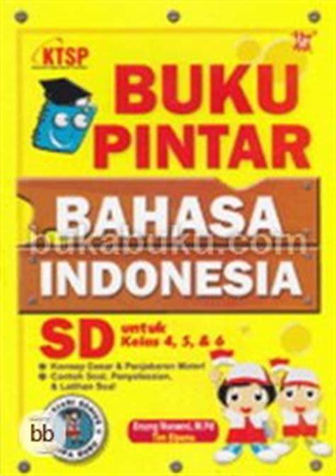 Buku Pintar Akuntansi Dasar Untuk Orang Awam buku pintar bahasa indonesia sd untuk kelas 4 5 6