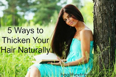 how to thicken hair roots how to thicken hair naturally 5 ways