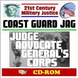 21st century military justice u s coast guard jag and legal program