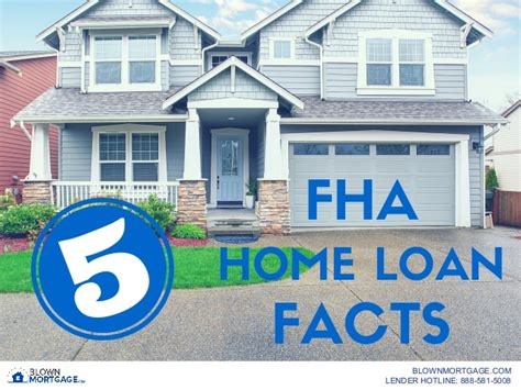 fha housing loans 5 fha home loan facts blownmortgage com