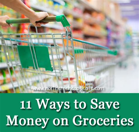 Ways To Save Money On Groceries by 11 Ways To Save Money On Groceries