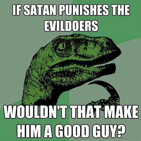 Satanic Memes - the heck do i know god and satan i think they re on the same team