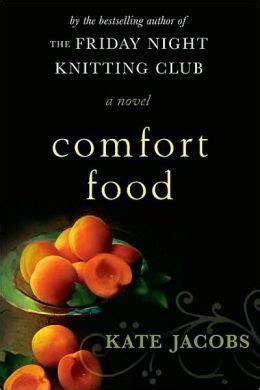 comfort food book comfort food by kate jacobs nook book ebook paperback