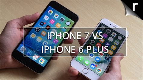 Iphone 6 7 Plus by Iphone 7 Vs Iphone 6 Plus Should I Upgrade