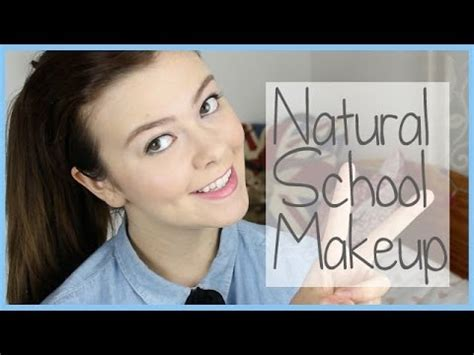 natural makeup tutorial for high school simple natural looking school makeup for strict schools
