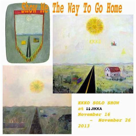 Show Me The Way To Go Home by Tab Event Ekko Show Me The Way To Go Home