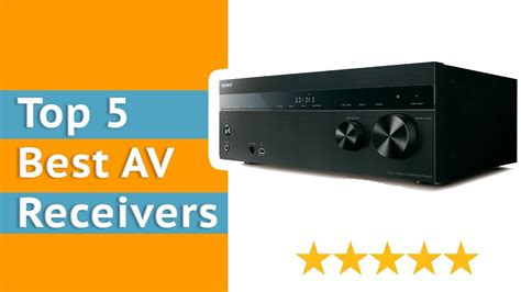 av receivers top  home theater receiver reviews