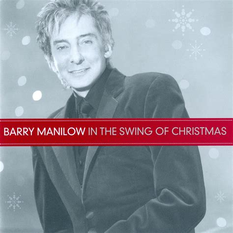 in the swing of christmas in the swing of christmas barry manilow