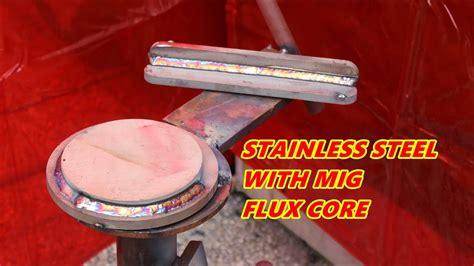 stainless steel welding techniques  mig flux core