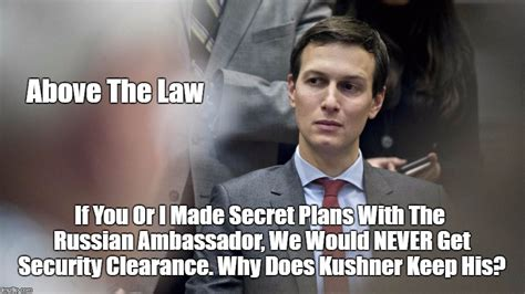 Can You Get Security Clearance With A Criminal Record Pax On Both Houses The Borowitz Report Quot Says He Does Not Jared Kushner