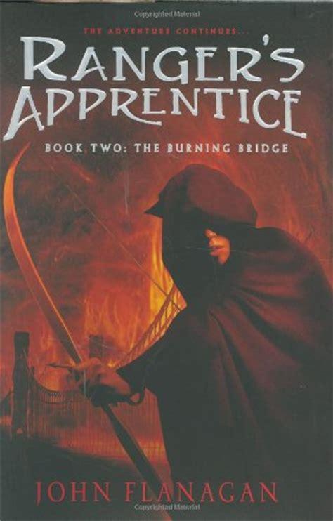The Burning Bridge Ranger Apprentice 2 Flannagan ranger s apprentice the burning bridge litpick