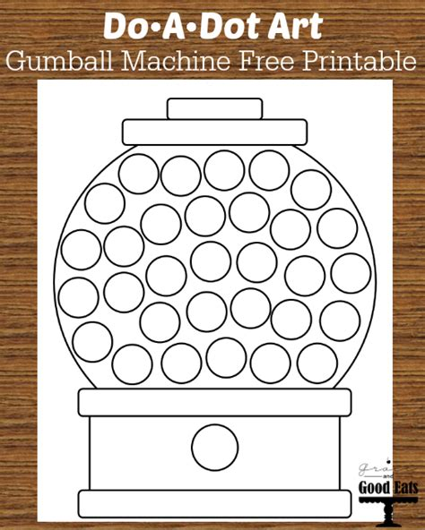 Do A Dot Printables Free gumball machine do a dot free printable grace and eats