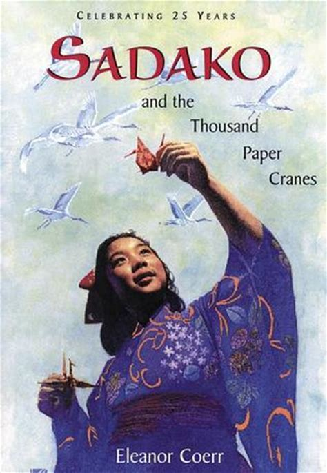 sadako picture book sadako and the thousand paper cranes 25th anniversary