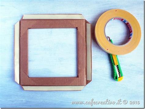 fare una cornice come fare una cornice di cartone cafe creativo