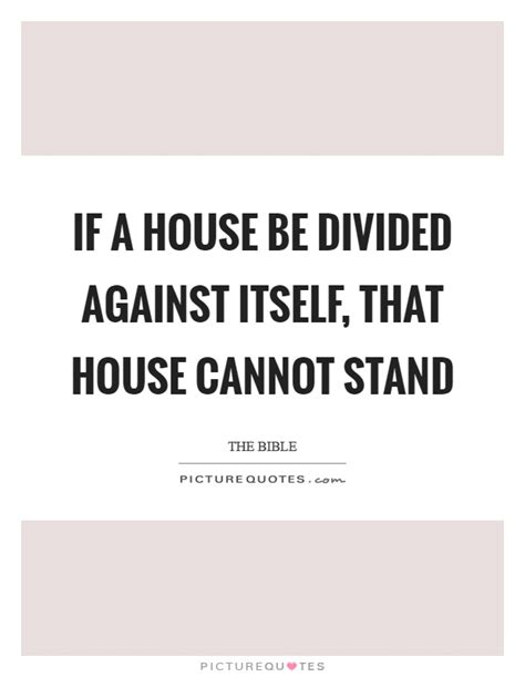 a house divided quote a house divided cannot stand 28 images a house divided against itself cannot stand