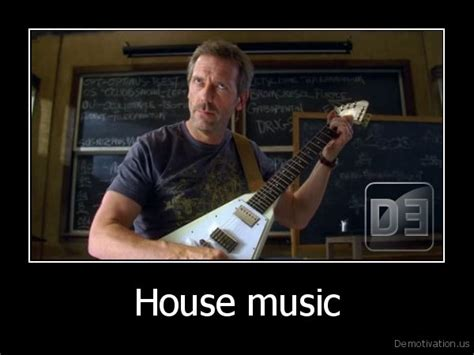 house music jokes house musicde motivat ion us demotivation posters funny pictures best jokes