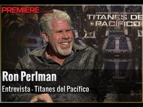 ron perlman cronos ron perlman habla sobre titanes del pac 237 fico cronos y