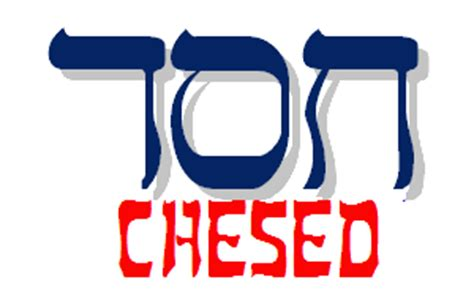 chesed or khesed is the hebrew word for loving kindness the language of kindness chesed