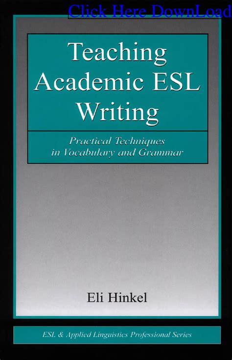 Hinkel Teaching Academic Esl Writing Practical