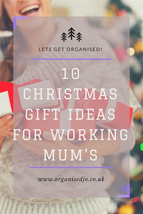 10 christmas gift ideas for working mum s organised jo