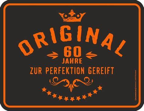Len 50 60 Jahre by Blechschild Original 60 Jahre Zur Perfektion Gereift