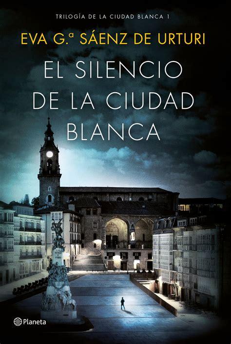 el silencio de la ciudad blanca planeta de libros