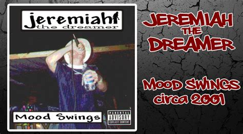 up and down mood swings jeremiah the dreamer hip hop and rap music muskegon