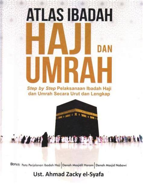 Ibadah Fakta Unik Haji Dan Umrah bukukita atlas ibadah haji dan umrah hc