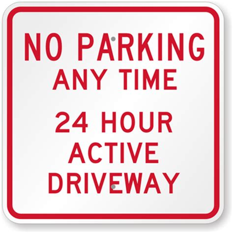 24 hour active driveway sign no parking anytime signs