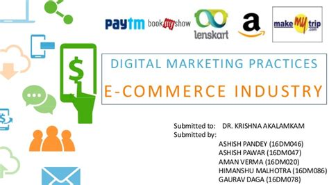 Digital Marketing Degree Florida by Digital Marketing Practices By E Commerce Industry In India