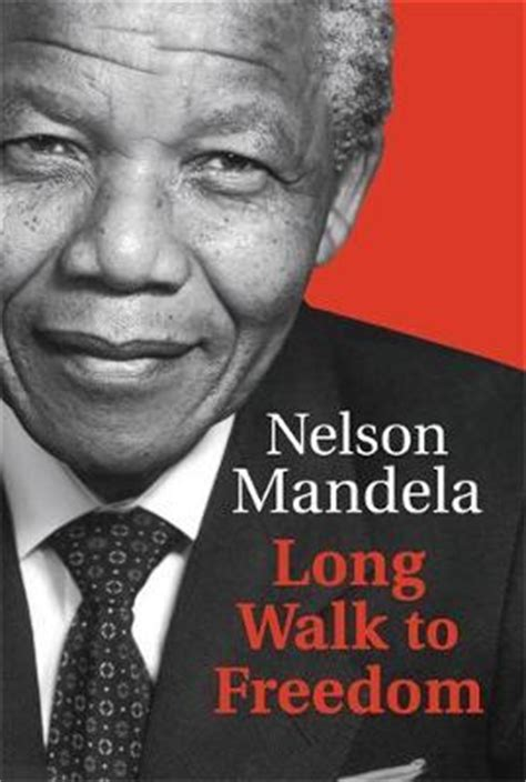 autobiography of nelson mandela long walk to freedom long walk to freedom nelson mandela 9781408703113