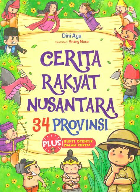 format buku skrap cerita rakyat cerita rakyat nusantara 34 provinsi bukubukularis com