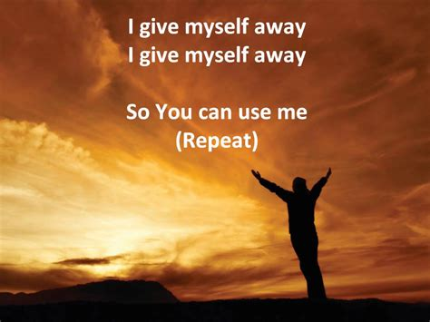 Give A Away by I Give Myself Away By William Mcdowell W Lyrics